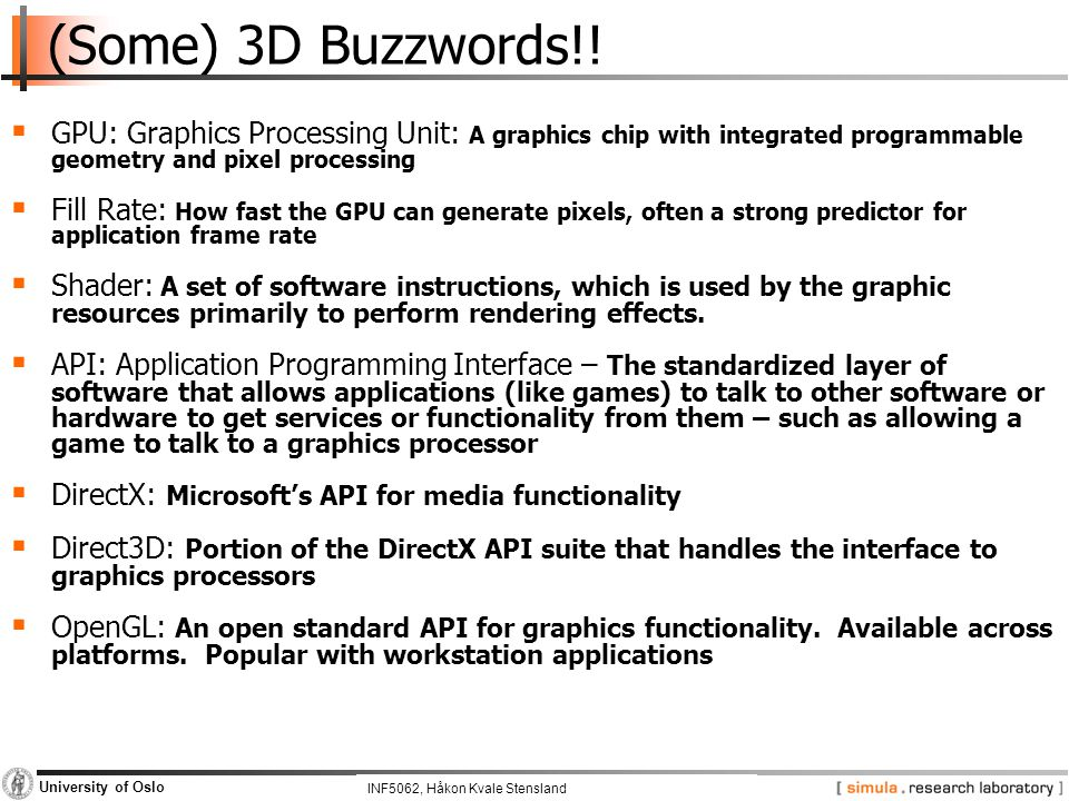 INF5062, Pål Halvorsen and Carsten Griwodz University of Oslo (Some) 3D Buzzwords!.