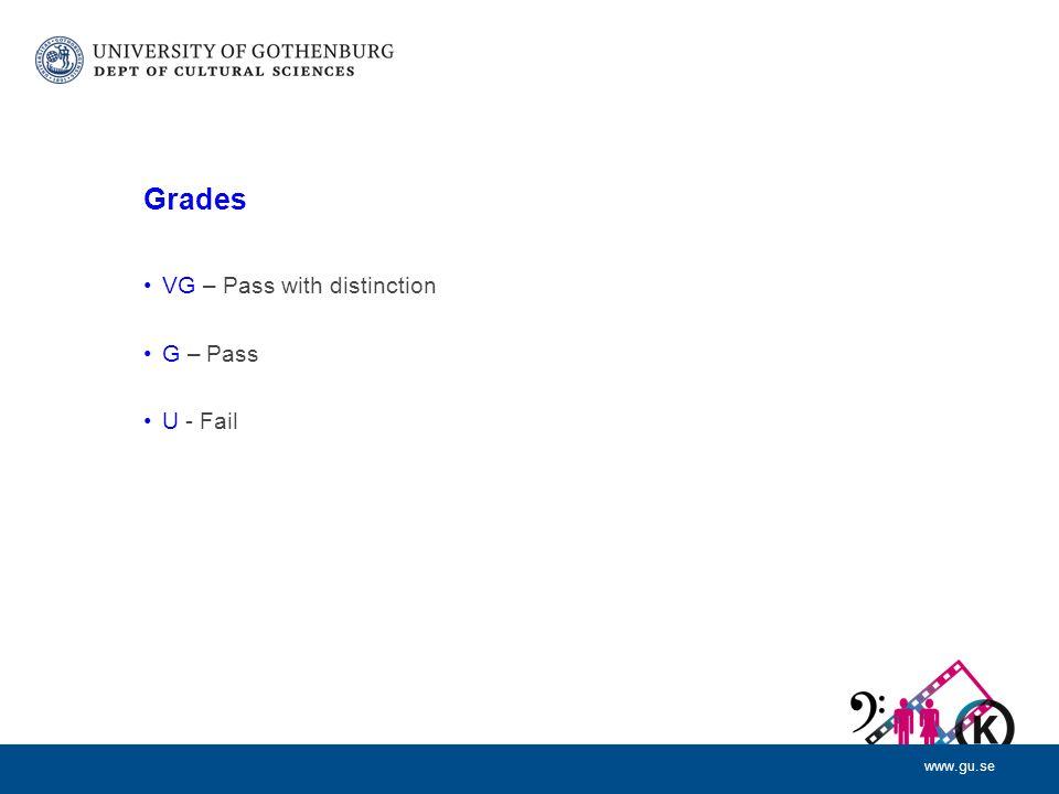 www.gu.se Grades VG – Pass with distinction G – Pass U - Fail