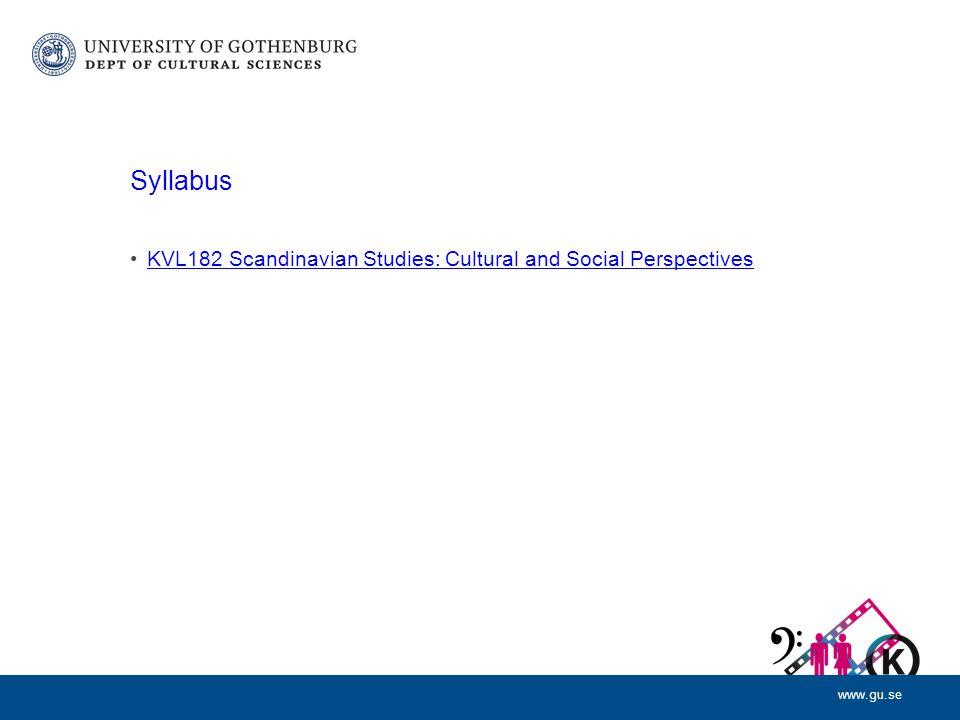 www.gu.se Syllabus KVL182 Scandinavian Studies: Cultural and Social Perspectives