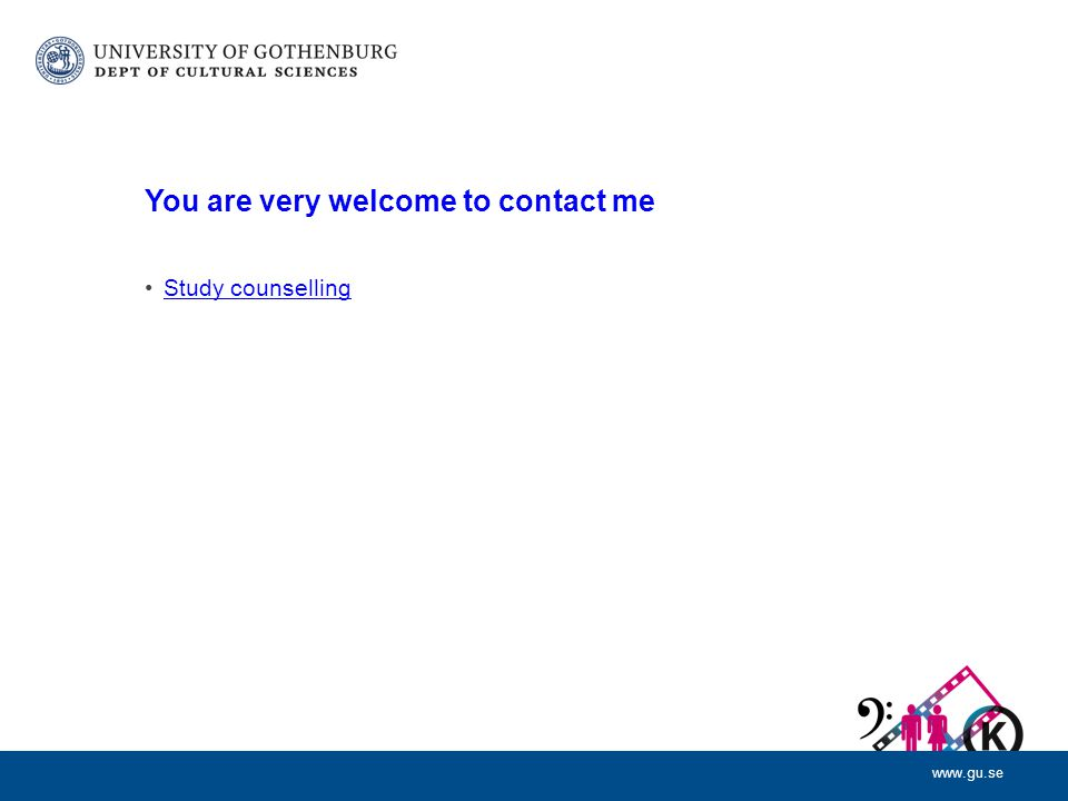 www.gu.se You are very welcome to contact me Study counselling