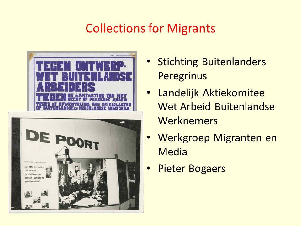 Collections for Migrants Stichting Buitenlanders Peregrinus Landelijk Aktiekomitee Wet Arbeid Buitenlandse Werknemers Werkgroep Migranten en Media Pieter Bogaers