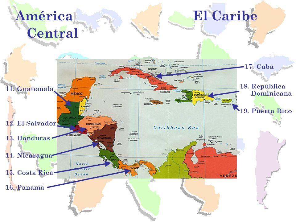 América Central El Caribe 11. Guatemala 12. El Salvador 13.