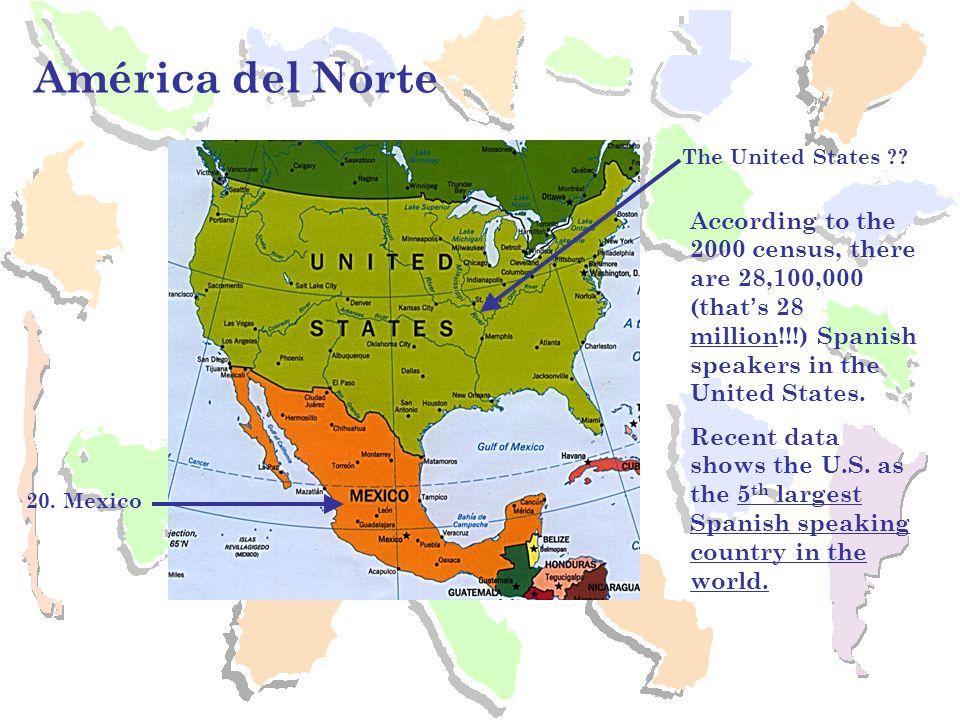 América del Norte 20. Mexico The United States .