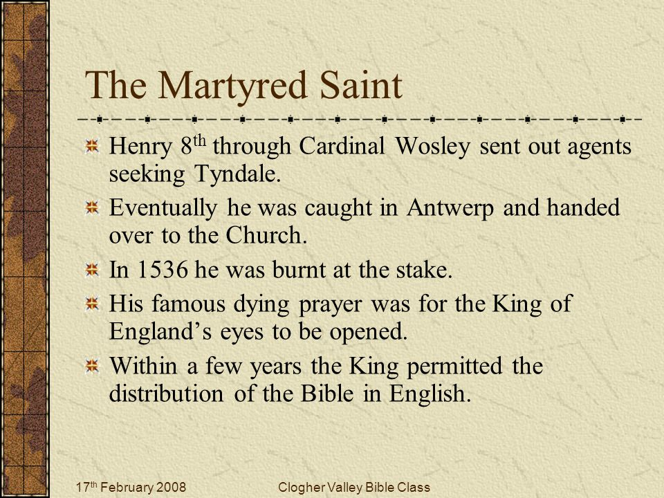 17 th February 2008Clogher Valley Bible Class The Dawn of a New Era Mary died on 17 th November 1558.