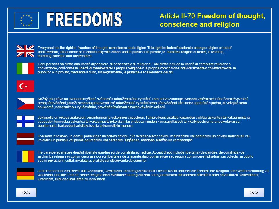 Article II-70 Freedom of thought, conscience and religion Everyone has the right to freedom of thought, conscience and religion. This right includes f