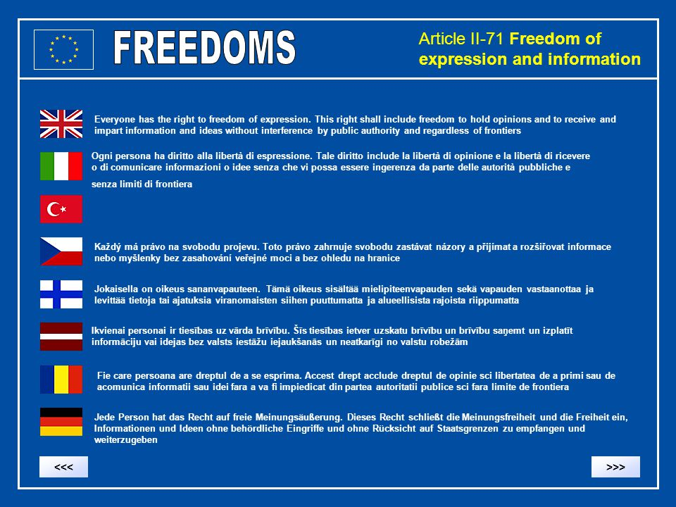 Article II-71 Freedom of expression and information Everyone has the right to freedom of expression. This right shall include freedom to hold opinions