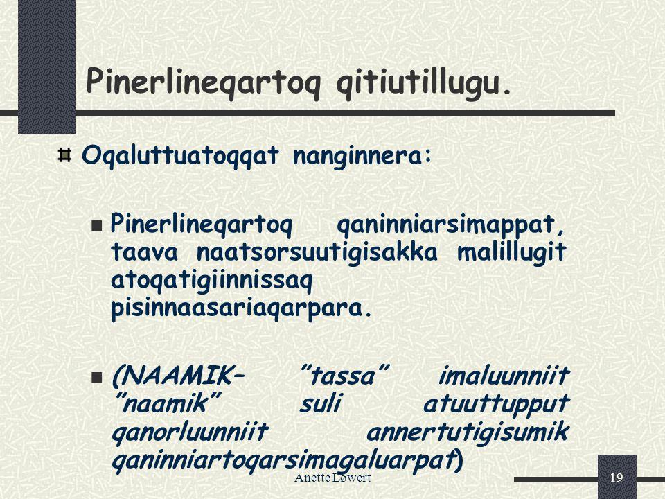 Anette Løwert19 Pinerlineqartoq qitiutillugu.