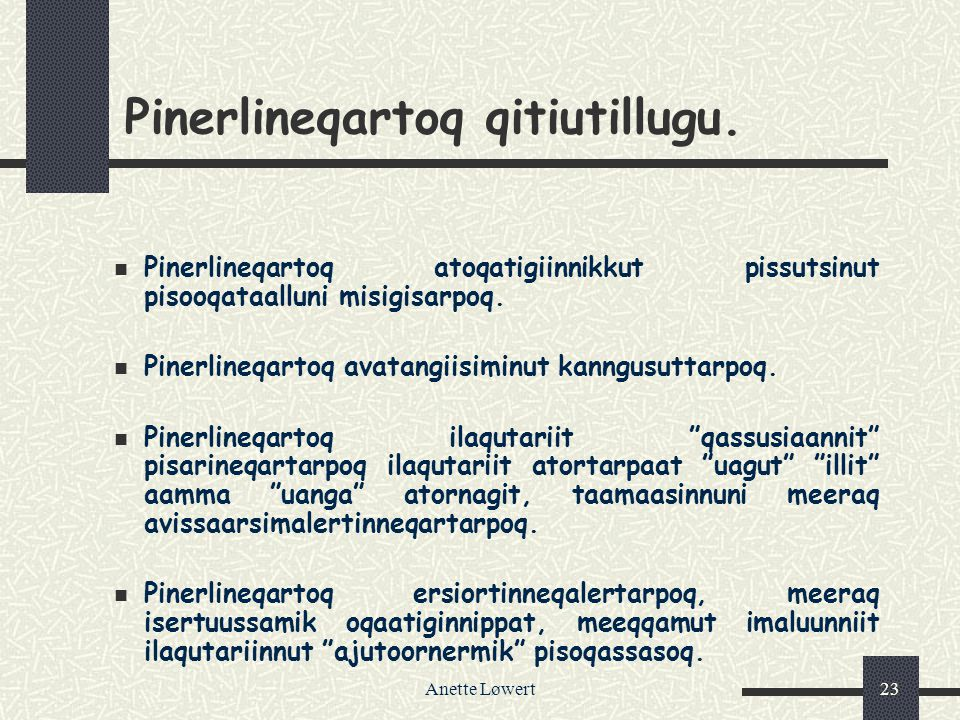 Anette Løwert23 Pinerlineqartoq qitiutillugu.