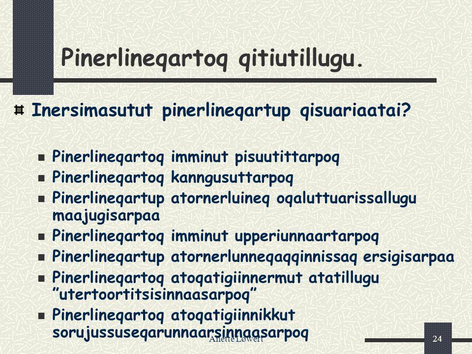 Anette Løwert24 Pinerlineqartoq qitiutillugu.Inersimasutut pinerlineqartup qisuariaatai.