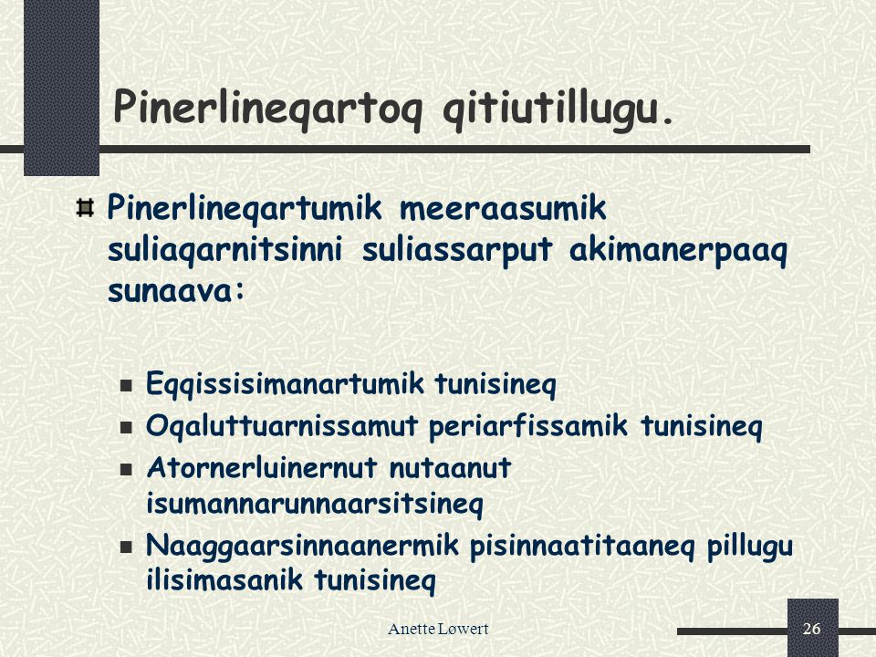 Anette Løwert26 Pinerlineqartoq qitiutillugu.