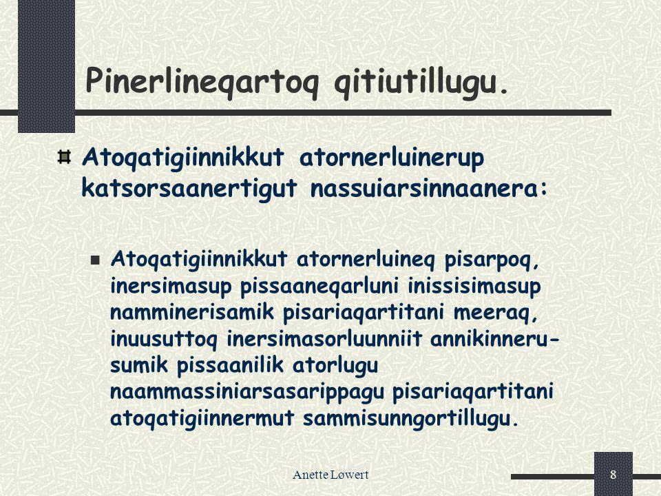 Anette Løwert8 Pinerlineqartoq qitiutillugu.