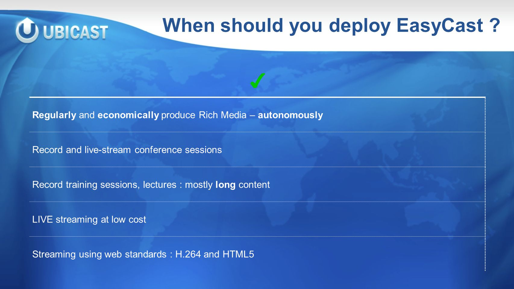 When should you deploy EasyCast .