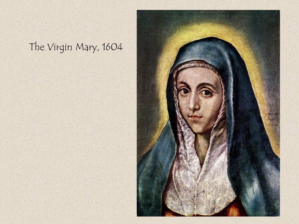 The Virgin Mary, 1604