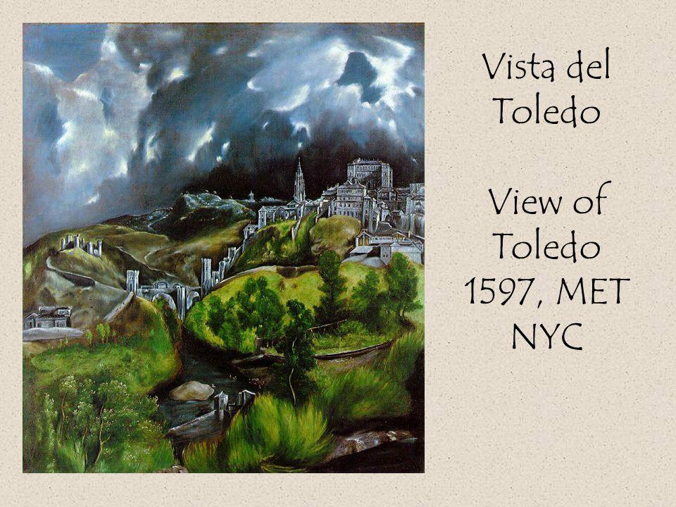 Vista del Toledo View of Toledo 1597, MET NYC