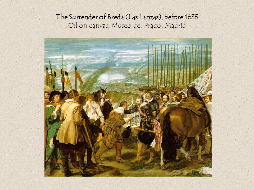 The Surrender of Breda (Las Lanzas), before 1635 Oil on canvas, Museo del Prado, Madrid