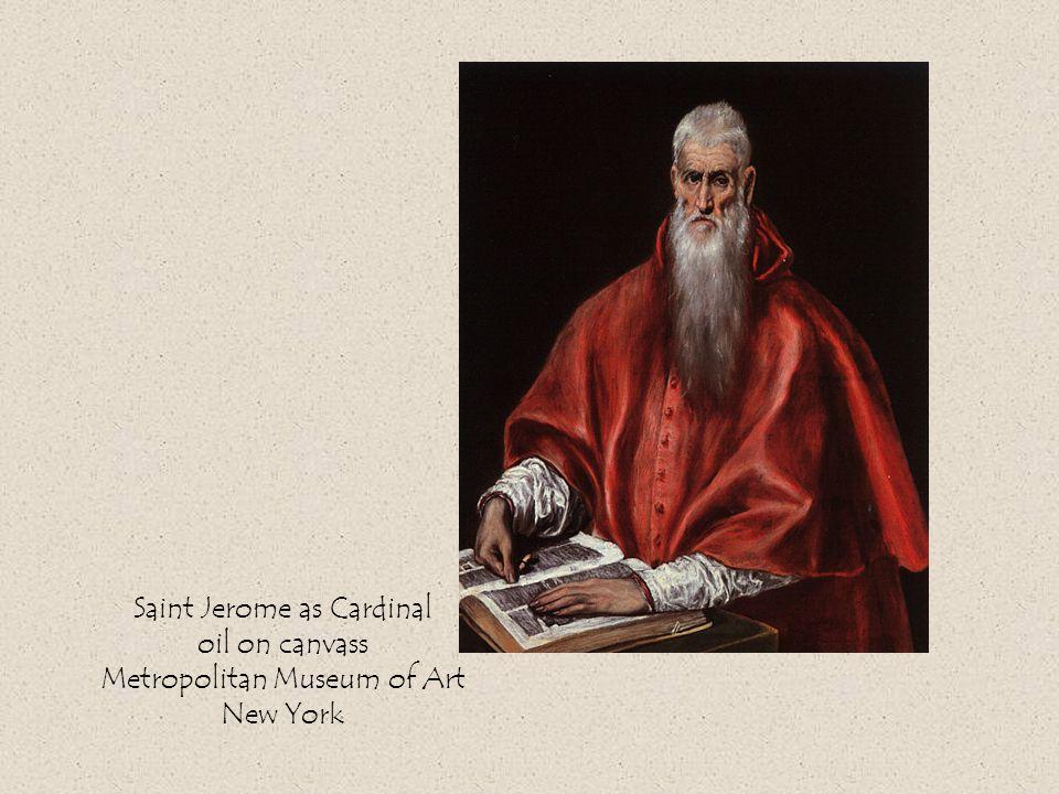 Saint Jerome as Cardinal oil on canvass Metropolitan Museum of Art New York