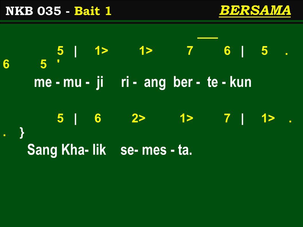 5 | 1> 1> 7 6 | 5. 6 5 me - mu - ji ri - ang ber - te - kun 5 | 6 2> 1> 7 | 1>..