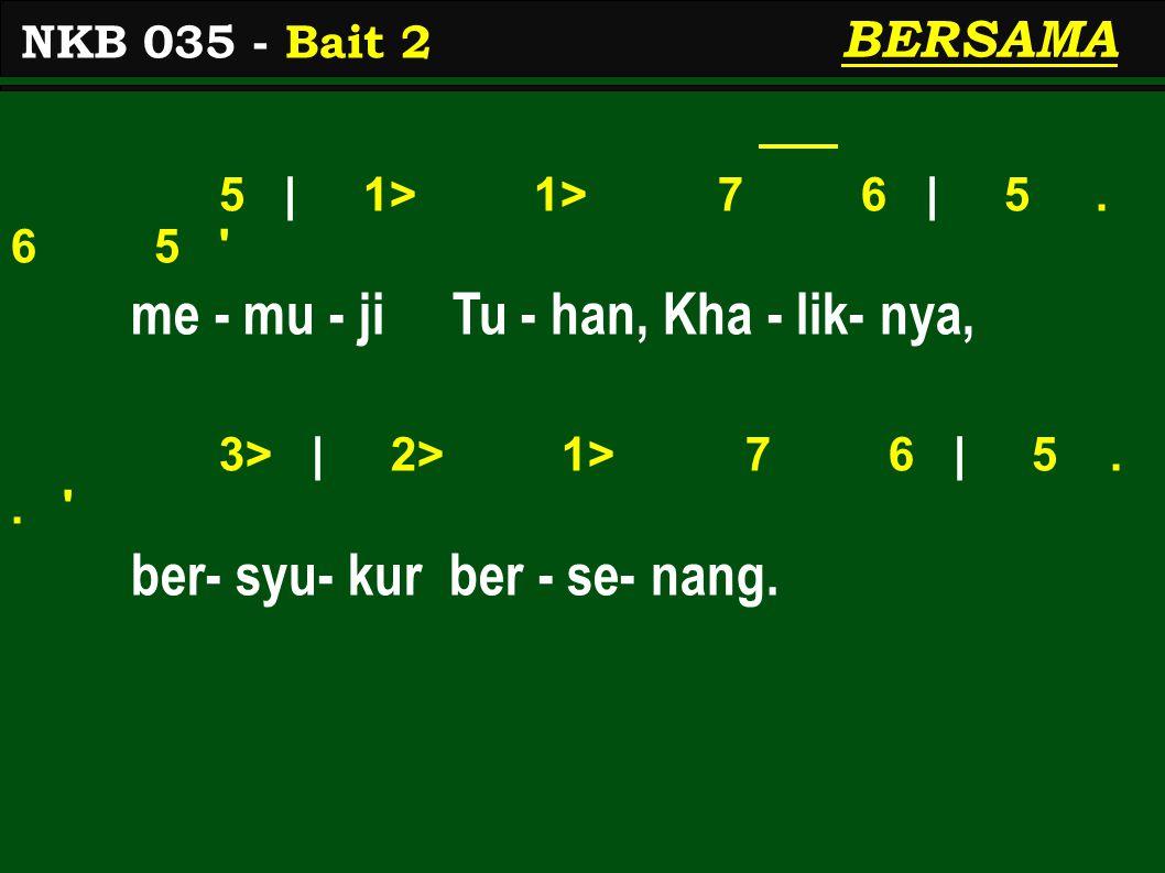 5 | 1> 1> 7 6 | 5. 6 5 me - mu - ji Tu - han, Kha - lik- nya, 3> | 2> 1> 7 6 | 5..
