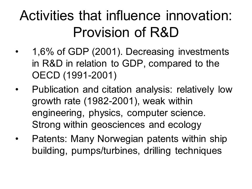 Activities that influence innovation: Provision of R&D 1,6% of GDP (2001).