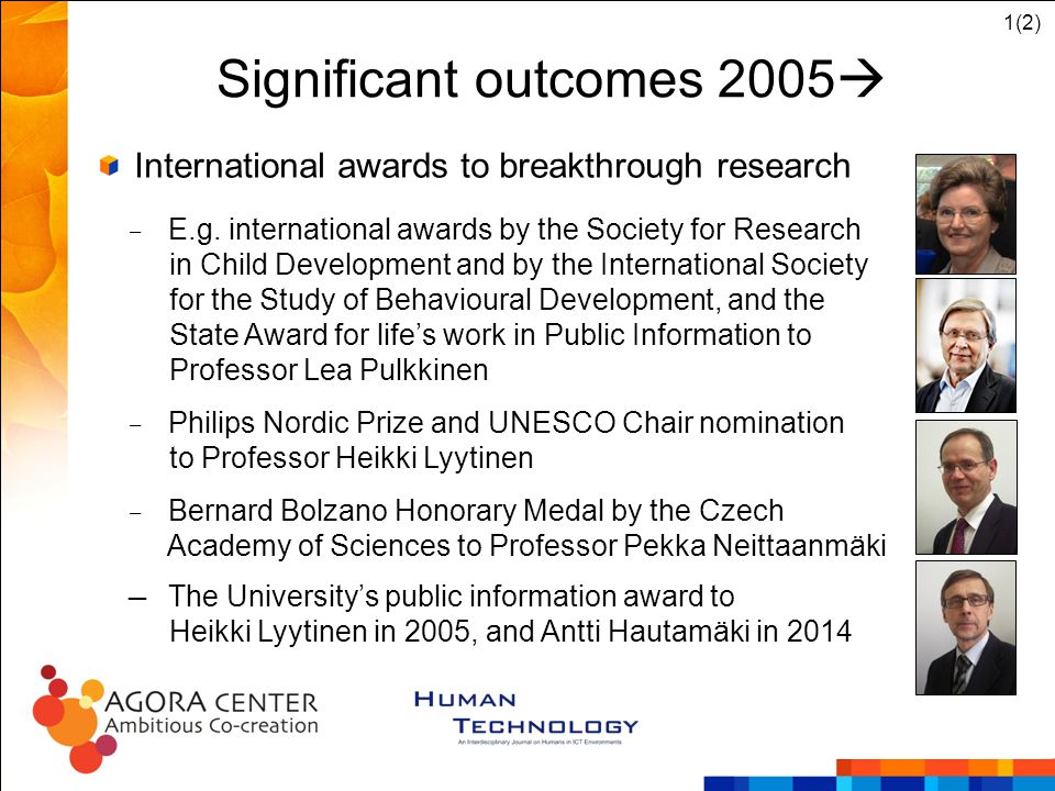 Significant outcomes 2005  1(2) International awards to breakthrough research ‒ E.g. international awards by the Society for Research in Child Develo