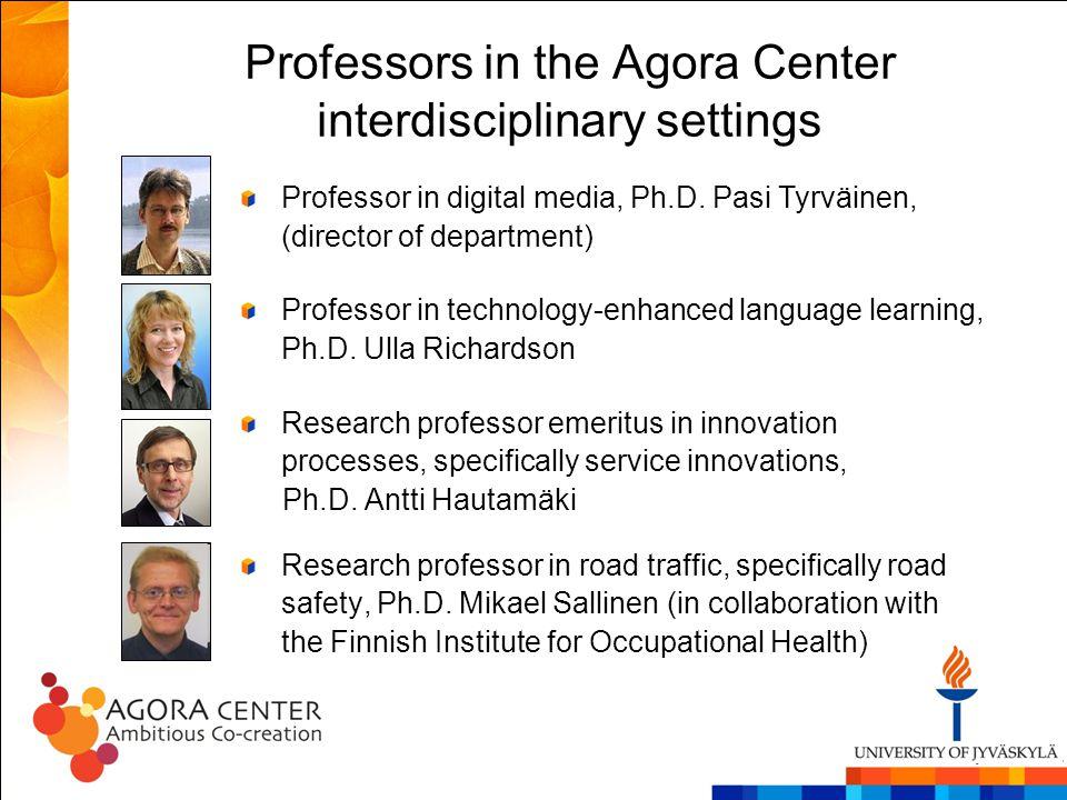 Professors in the Agora Center interdisciplinary settings Professor in digital media, Ph.D.