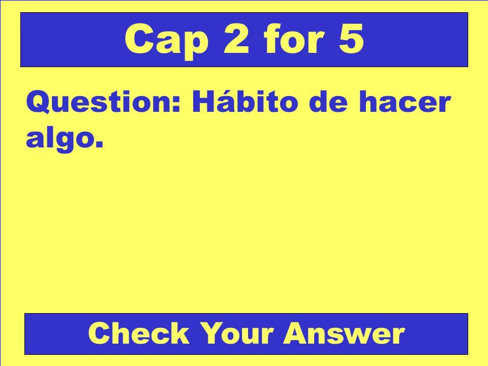 Answer: Conmemorar Back to the Game Board Cap 2 for 4 Score Board