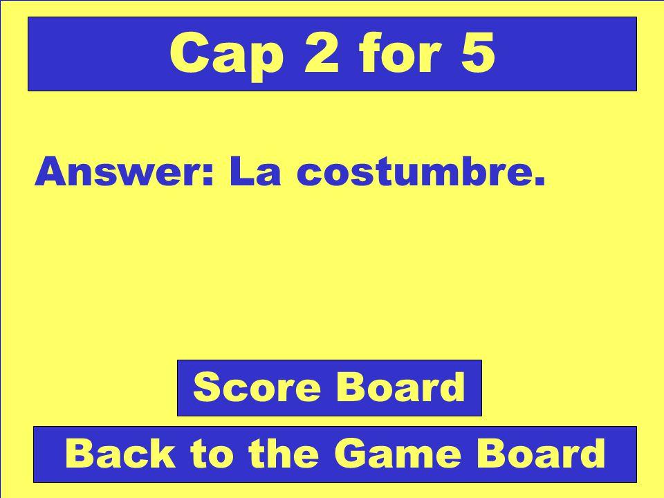Question: Hábito de hacer algo. Check Your Answer Cap 2 for 5