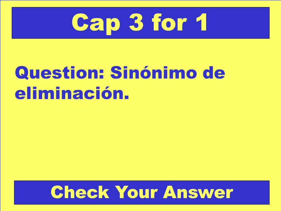 Answer: La costumbre. Back to the Game Board Cap 2 for 5 Score Board
