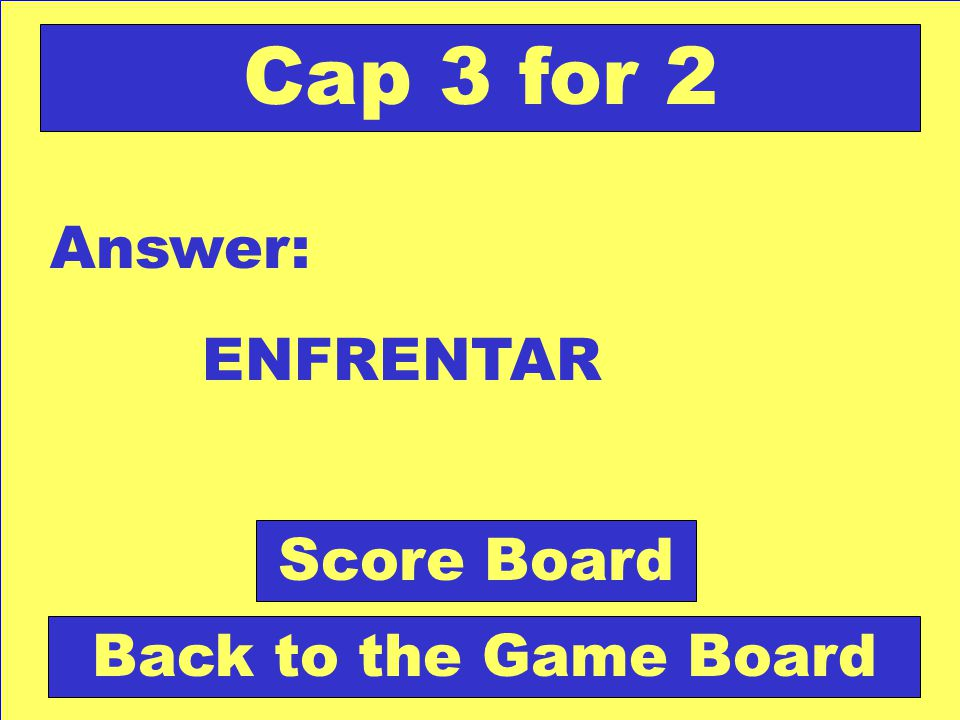 Question: poner cara a cara. Check Your Answer Cap 3 for 2