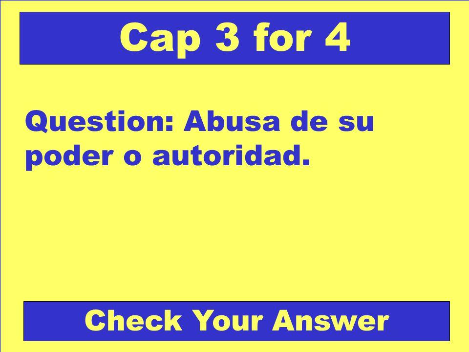 Answer: esclavo Back to the Game Board Cap 3 for 3 Score Board