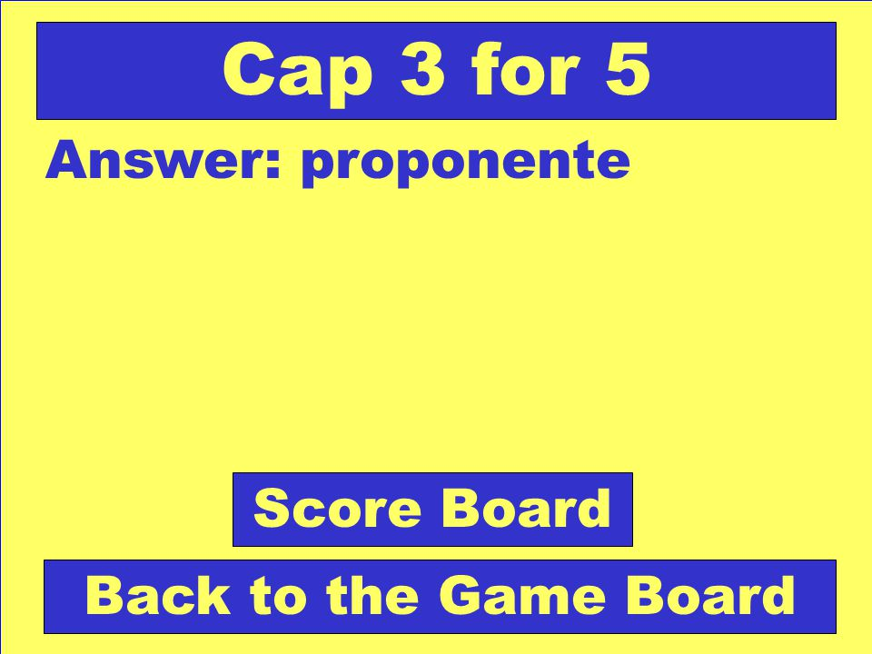 Question: Persona que propone algo. Check Your Answer Cap 3 for 5