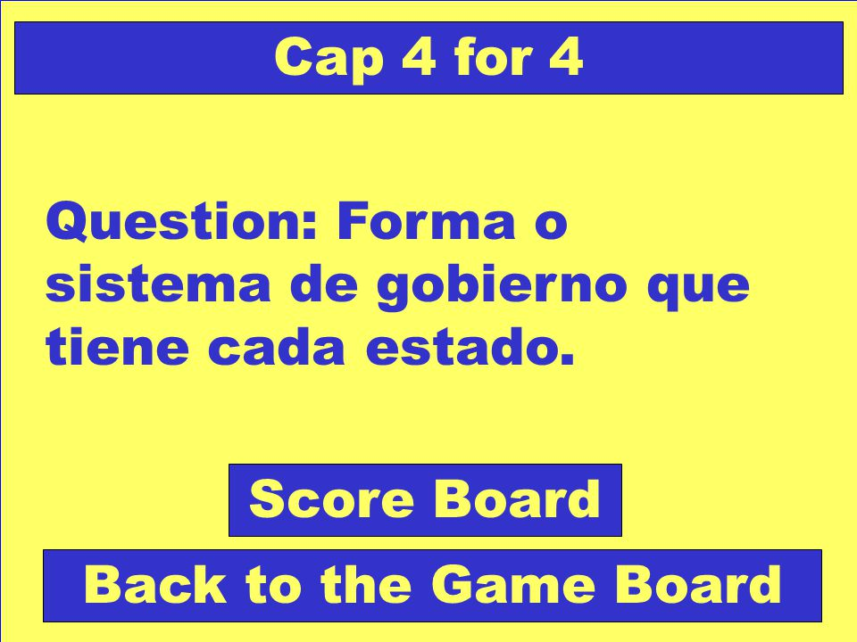 Answer: CONSERVADOR Back to the Game Board Cap 4 for 3 Score Board