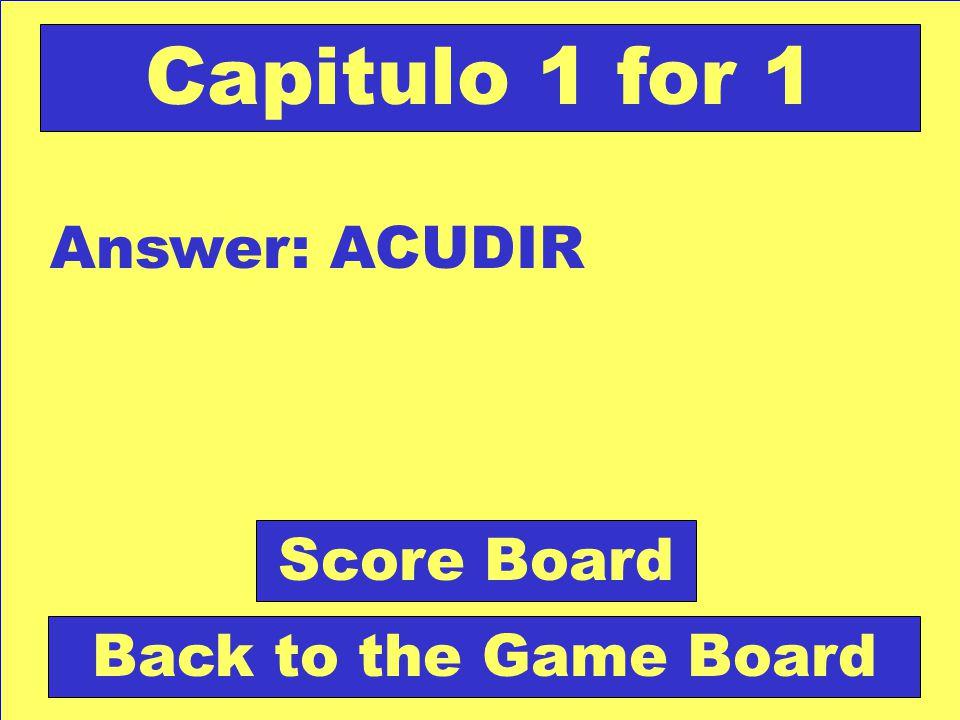 Question: Asistir con frecuencia a alguna parte. Check Your Answer Capitulo 1 for 1