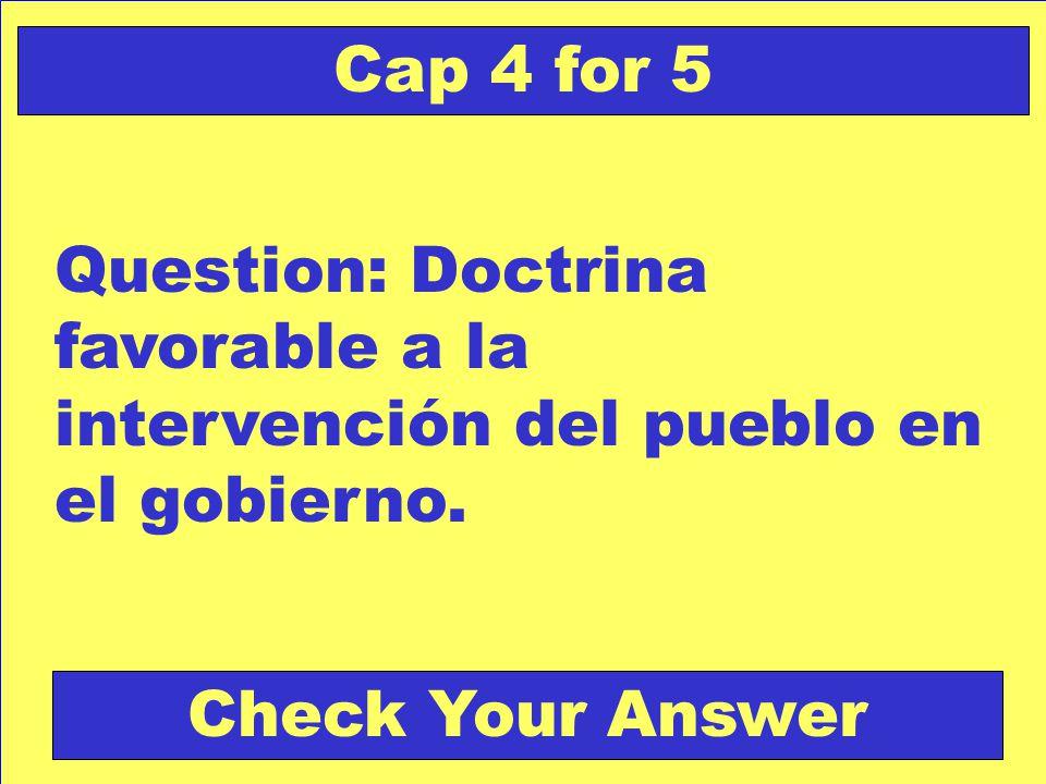 Answer: la constitución Check Your Answer Cap 4 for 4