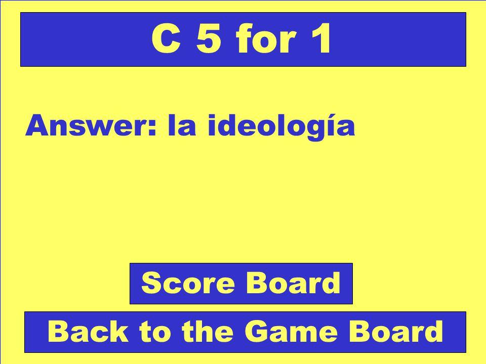 Question Conjunto de ideas que caracterizan el pensamiento de una persona. Check Your Answer T 5 for 1