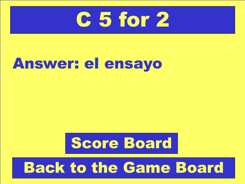Question: Escrito en el cual el autor desarrolla sus ídeas. Check Your Answer C 5 for 2