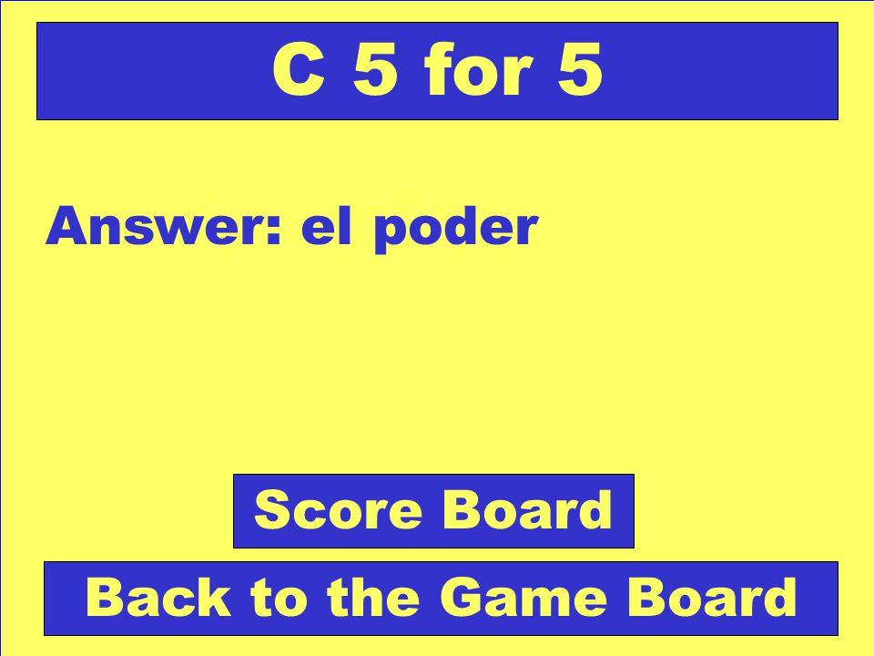 Question: Tener la facultad de mandar. Check Your Answer C 5 for 5