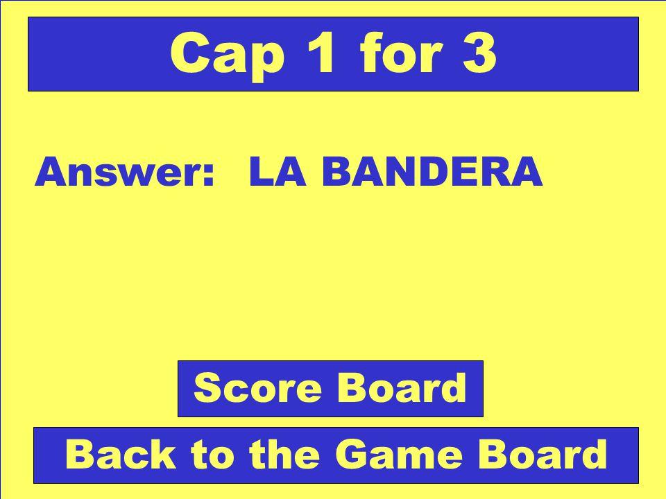 Question: Tela con los colores distintivos de la patria. Check Your Answer Cap 1 for 3