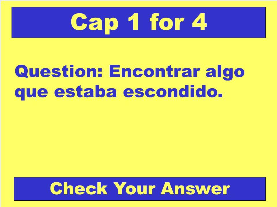 Answer: LA BANDERA Back to the Game Board Cap 1 for 3 Score Board