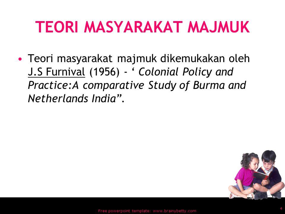 Free powerpoint template: www.brainybetty.com 14 –Kesemuanya boleh dikecapi selagi rakyat Malaysia masih dapat mempertahankan tradisi dan situasi kesejahteraan dan keharmonian hidup bermasyarakat.