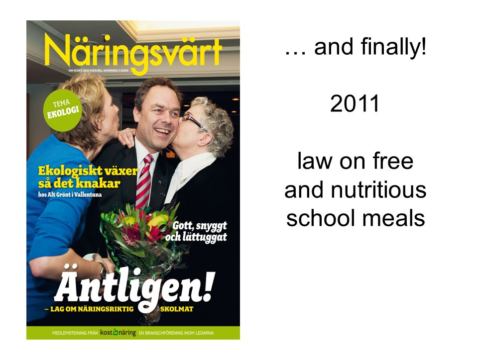 … and finally! 2011 law on free and nutritious school meals