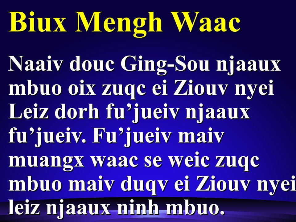 Biux Mengh Waac Naaiv douc Ging-Sou njaaux mbuo oix zuqc ei Ziouv nyei Leiz dorh fu'jueiv njaaux fu'jueiv.