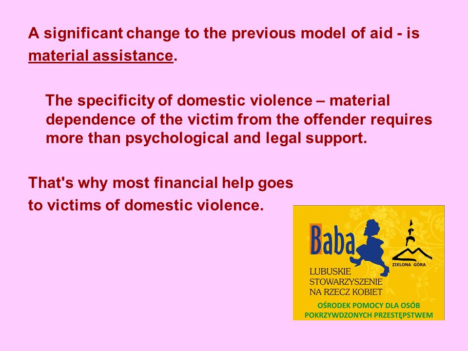 A significant change to the previous model of aid - is material assistance.