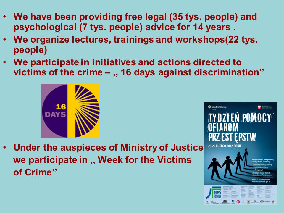 We have been providing free legal (35 tys. people) and psychological (7 tys.