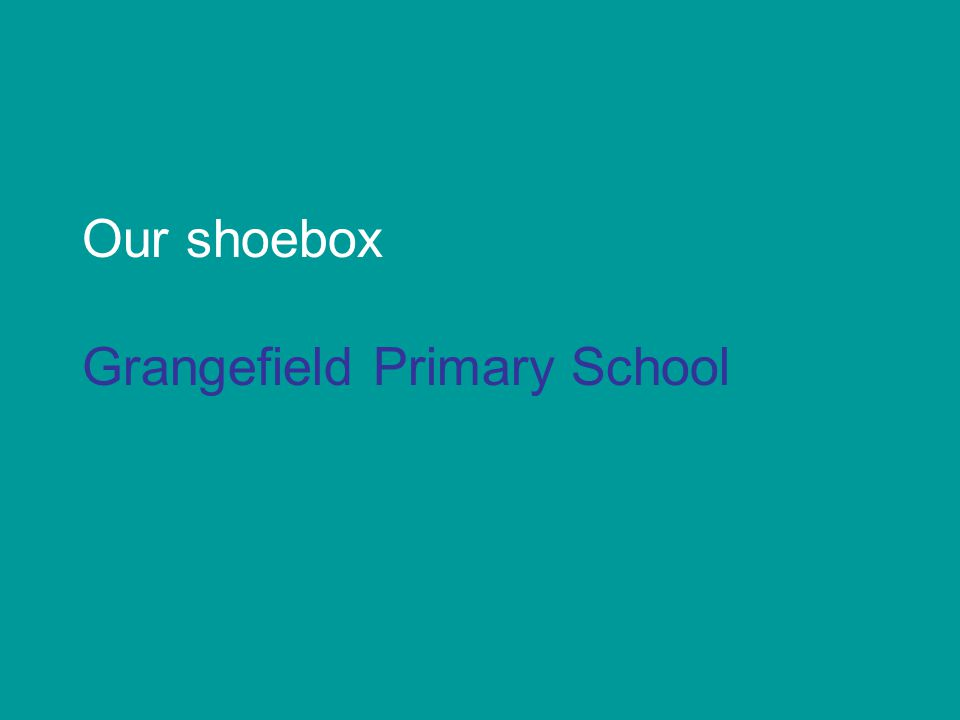Our shoebox Grangefield Primary School