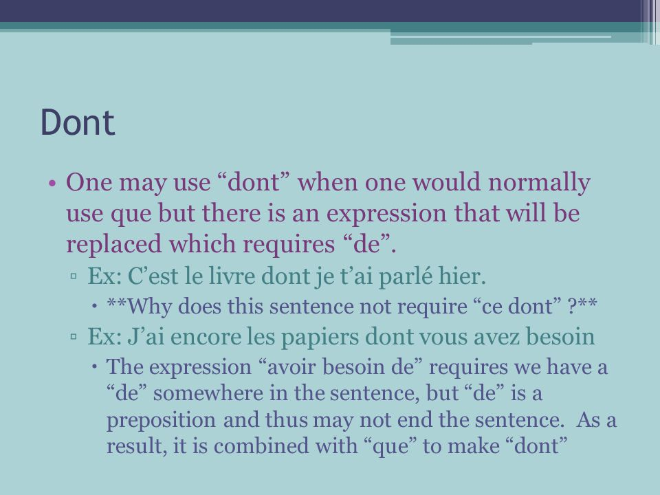 Dont One may use dont when one would normally use que but there is an expression that will be replaced which requires de .