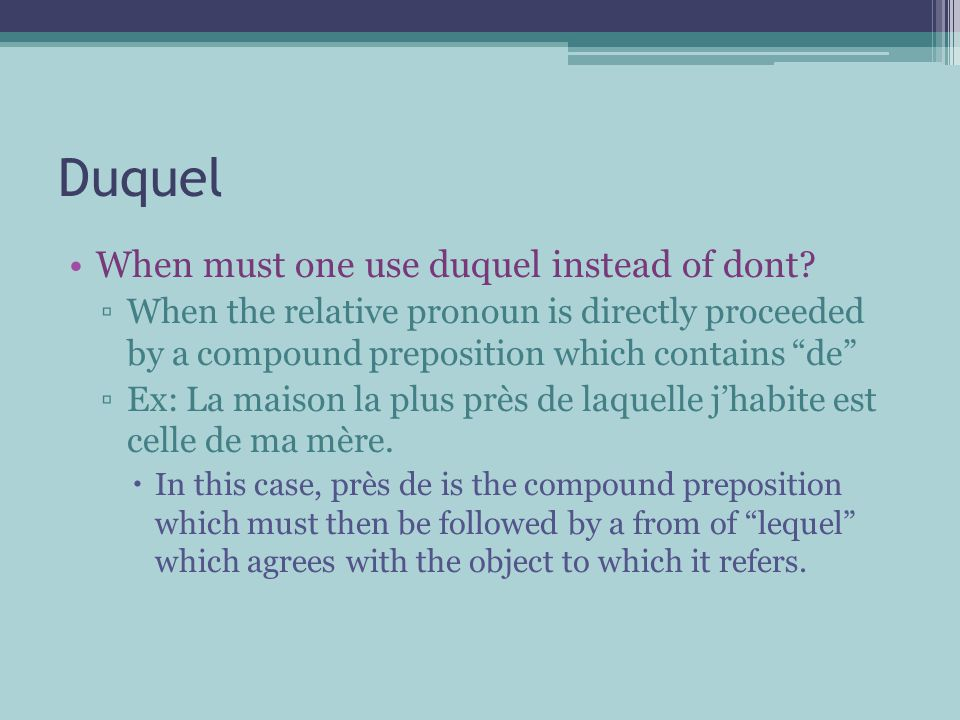 Duquel When must one use duquel instead of dont.