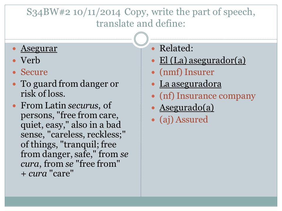 S34BW#13 4/12/2014 Copy, write the part of speech, translate and define: Abolir Verb To abolish To do away with.
