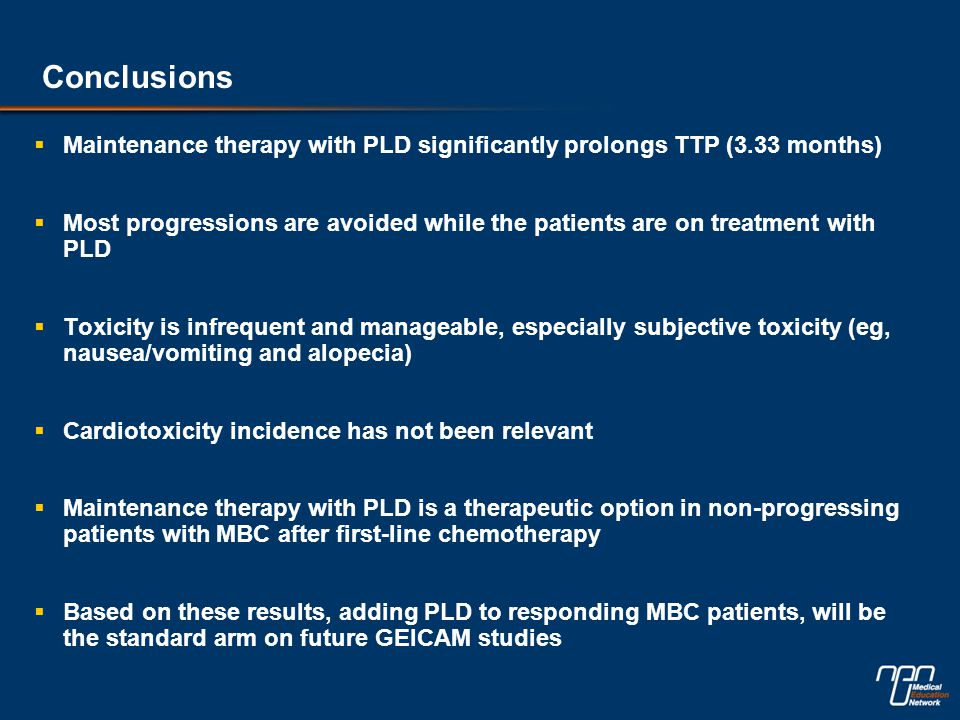 Conclusions  Maintenance therapy with PLD significantly prolongs TTP (3.33 months)  Most progressions are avoided while the patients are on treatmen