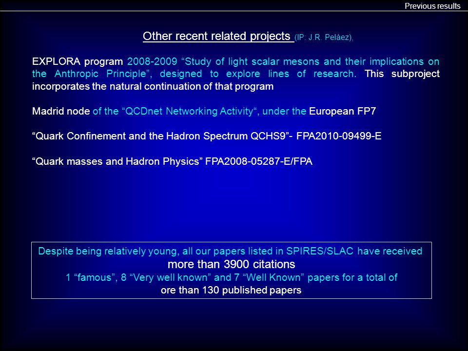 Previous results EXPLORA program 2008-2009 Study of light scalar mesons and their implications on the Anthropic Principle , designed to explore lines of research.